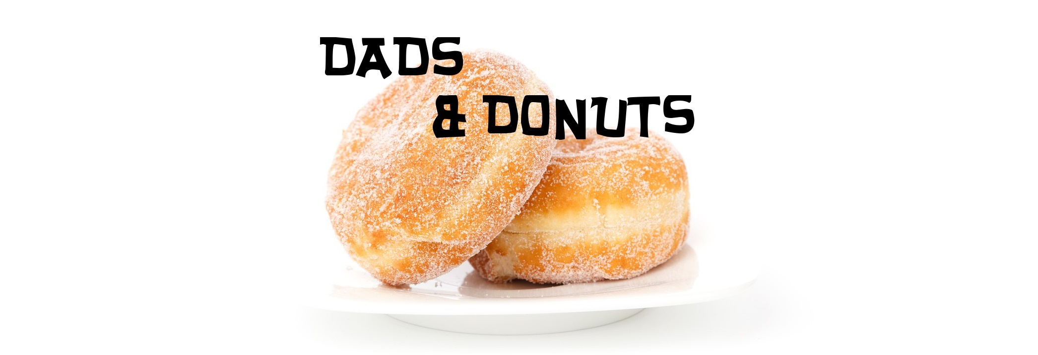 Dads & Donuts – Friday, Feb.5, 7:45AM
